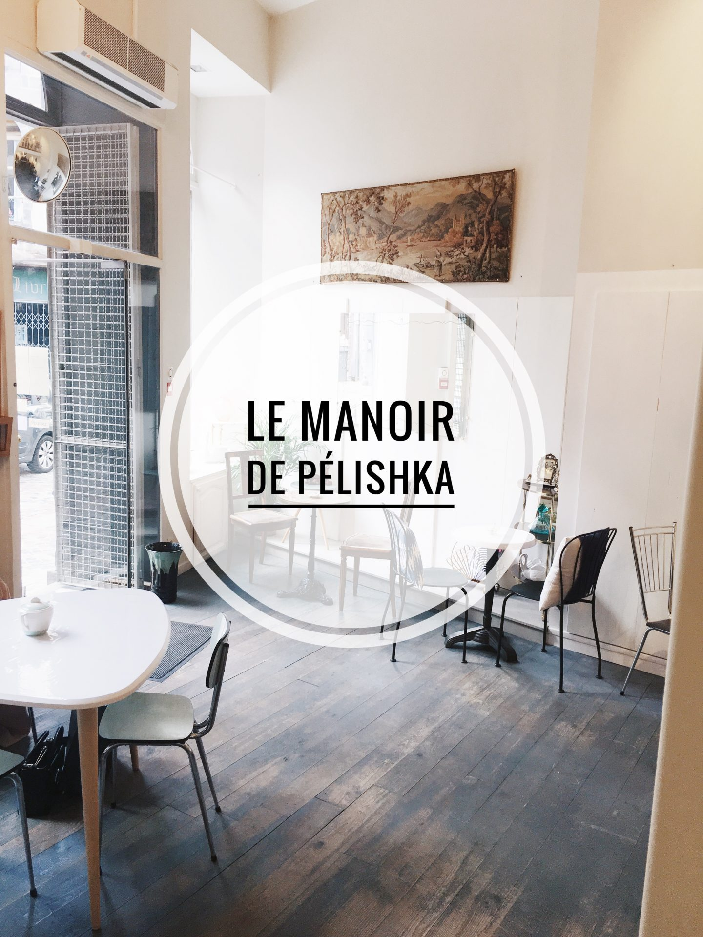 Nouveau salon de thé : Direction Le Manoir de Pélishka